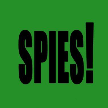 Spies!
